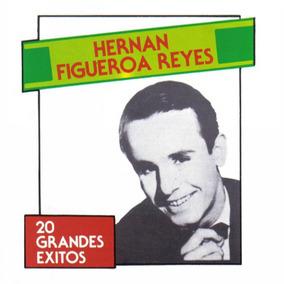 Hernan Figueroa Reyes - 20 Grandes Exitos - Los Chiquibum