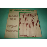Santa Barbara Superstar - Samba Pa´ Ti - Vinilo Simple