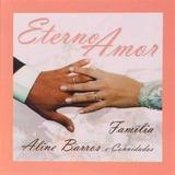 Aline Barros Eterno Amor Familia Cd Lacrado Original