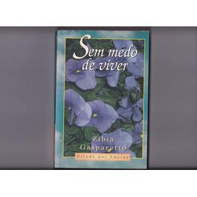 Livro: Sem Medo De Viver - Zibia Gasparetto