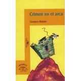 Crimen En El Arca - Gustavo Roldàn - Alfaguara