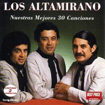 Los Altamirano Nuestras Mejores 30 Canciones ( 2 Cd )