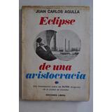 Eclipse Aristocracia Elites Cordoba Ed Libera 1968 Agulla