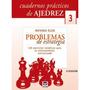 Cuadernos Prácticos De Ajedrez 3. Problemas De Estrategia (