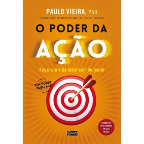 O Poder Da Ação + Fator De Enriquecimento Paulo Vieira