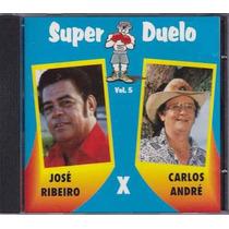 Cd Jose Ribeiro Carlos Andre Super Duelo 5c/ Reginaldo Rossi