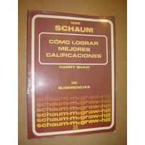 Serie Schaum, Como Lograr Mejores Calificaciones, H. Shaw