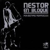 Nestor En Bloque Por Siempre Agradecido - Los Chiquibum