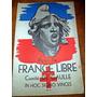 Pour La France Libre Comite De Gaulle Argentina Uruguay 1941