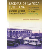 Escenas De La Vida Cotidiana - 1910-1930 - Daniela Bouret