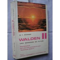 Walden Ii B F Skinner Uma Sociedade Do Futuro