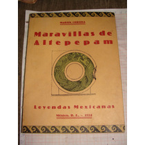 Libro Maravillas De Altepepan, Martin Cortina, Leyendas Mexi