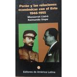Perón Y La Relaciones Económicas Con El Este Llairó Centro