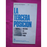Cartilla Doctrinaria N° 1 La Tercera Posicion General Peron