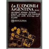 La Economia Argentina, Ferrer, San Miguel, Alemann, Otros