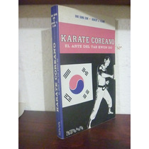 Karate Coreano (el Arte Del Tae Kwon Do). Duk Sung Son. 1982