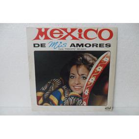 Lp Vinil - México De Mis Amores - Canta Panchito Delgado