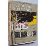 Fernández Moreno / El Hogar En El Campo 1923 1º Ed.