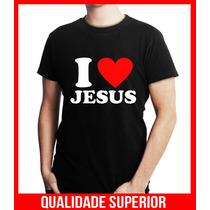 Camisetas Evangelicas Moda Gospel Frases I Love Amo Jesus