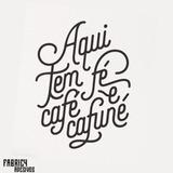 Adesivo De Parede Frase - Aqui Tem Fé Café E Cafuné