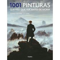 1001 Pinturas Que Hay Que Ver Antes De Morir - Farthing