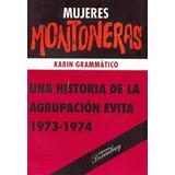 Mujeres Montoneras. Historia Agrupacion Evita 1973-1974