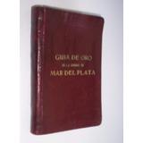 Guia De Oro De Mar Del Plata 1939 - 1940 Fotos Plano Casino
