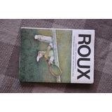 Guillermo Roux Libro Autobiografico Autografiado