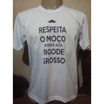 Camiseta Respeita Moço Bigode Grosso Tradicional Ou Babylook