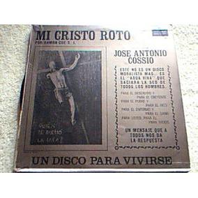 Disco Lp Jose Antonio Cossio - Mi Cristo Roto - Ramon Cue R.