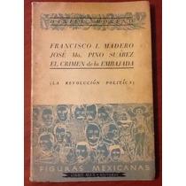 Francisco Madero Pino Suárez Crimen De La Embajada D. Moreno