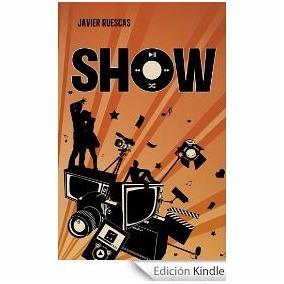 Show, Libro De Estreno -javier Ruescas-novelas Juveniles