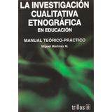 La Investigación Cualitativa Etnografica Autor: Martinez