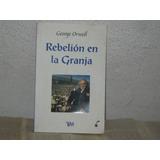 Rebelión En La Granja, De George Orwell