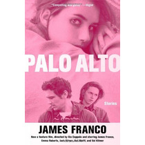 Libro Palo Alto Stories De James Franco En Ingles! *sk