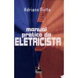 Livro Manual Prático Do Eletricista Adriano Motta