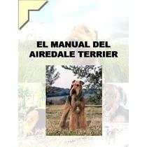Manual Del Airedale Terrier + Regalos Conoce A Tu Amigo Au1