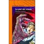 Piel Del Miedo (serie Naranja) (10 Años)