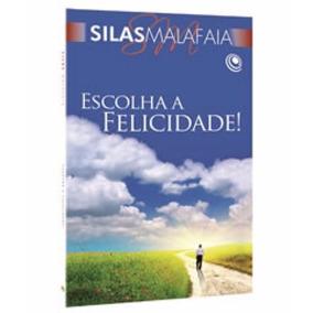 Livro Escolha A Felicidade - Silas Malafaia