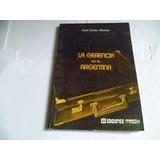 La Gerencia En La Argentina. Mantel. Ed. Macchi