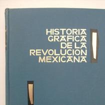 Donceles Historia Grafica De La Revolución Mexicana. Ed.1971