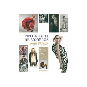 Fotografía De Modelos: 1000 Poses; Eliot Siegel Envío Gratis