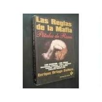 Las Reglas De La Mafia. Pétalos De Rosas. Ortega Salinas