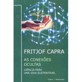 As Conexões Ocultas - Frtjof Capra - Livro Novo