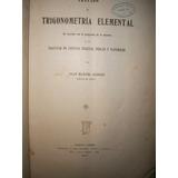 Tratado De Trigonometría Elemental Juan Manuel Garzón - 1912