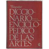 Read: Singular Diccionario Enciclopédico De Las Artes. 3 Tom