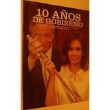 Suplemento 2013__10 Años Gobierno Nestor Y Cristina Kirchner