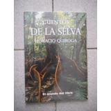 Cuentos De La Selva, De Horacio Quiroga, Ed. Mundo Del Libro
