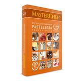 Libro De Pastelería Profesional Masterchef Mausi Sebess