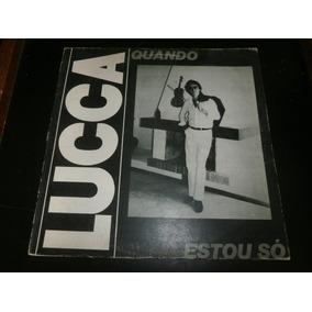 Lp Lucca - Quando Estou Só, Disco Vinil Raro